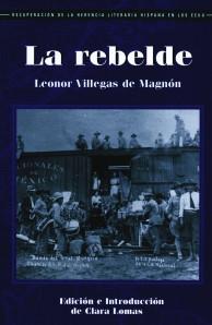 La Rebelde by Leonor Villegas de Magnón